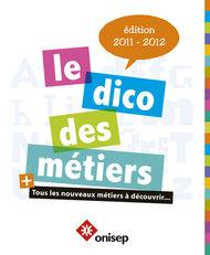 Le Dico des métiers 2011-2012