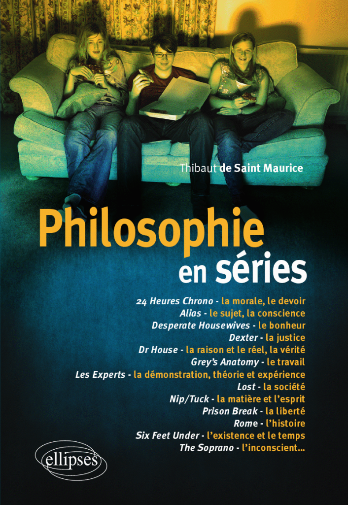 Philophie en série (Thibault de St Maurice)