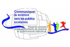 Colloque «Communiquer la science vers les publics scolaires»