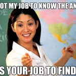 unhelpful teacher job to know the answer