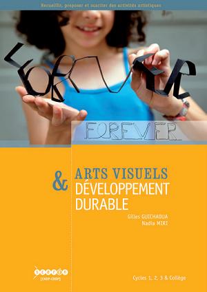 Arts visuels et développement durable : un outil au service des enseignants
