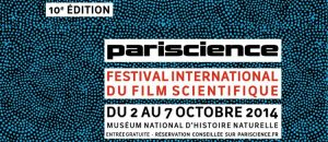 Pariscience 2014 festival films scientifiques 10e edition