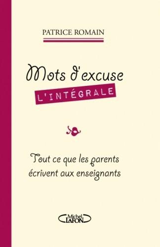 Mots d'excuse, l'intégrale : la nouvelle publication de Patrice Romain