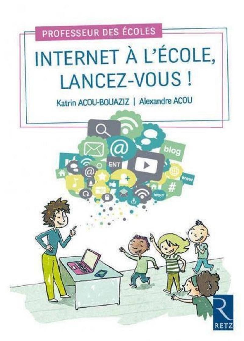 Internet à l'école : «les enseignants doivent oser !»