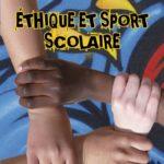 L'UNSS lance le concours national «Ethique et Sport scolaire»