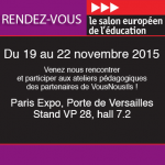 Le salon de l'éducation 2015. Paris Expo,Porte de Versailles, Stand VP 28,hall 7.2