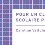«Pour un climat scolaire positif» : un livre pour comprendre ses enjeux