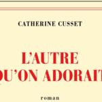 «L'autre qu'on adorait» : Catherine Cusset dévoile la face cachée d'un surdoué