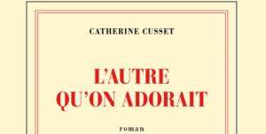 L'autre qu'on adorait © Gallimard - 304p - 20€