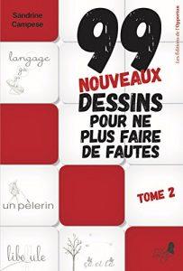 99 nouveaux dessins pour ne plus faire de fautes © Éditions de l'Opportun