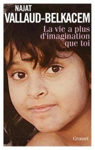 La vie a plus d'imagination que toi / Najat Vallaud-Belkacem / Grasset
