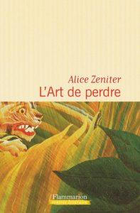 """""""L'Art de perdre"""", d'Alice Zeniter, Flammarion, paru le 16 août."""