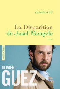 """""""La Disparition de Josef Mengele"""", d'Olivier Guez, Grasset, paru le 16 août."""