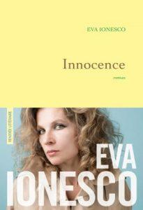 """""""Innocence"""", d'Eva Ionesco, Grasset, paru le 23 août."""