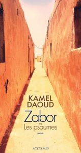 """""""Zabor ou Les psaumes"""", de Kamel Daoud, Actes Sud, paru le 16 août."""