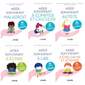 """La collection """"aider son enfant"""" (TDAH, autiste, dys...), aux éditions De Boeck Supérieur."""