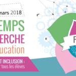 Printemps de la recherche en éducation 2018 : numérique, apprentissage et inclusion