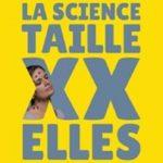 «La Science taille XX, elles» du 6 au 15 juillet à Toulouse