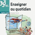Cycles 1, 2, 3: un inspecteur donne 333 idées pour enseigner au quotidien