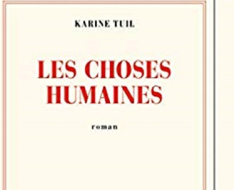 Prix Goncourt des lycéens : «Les choses humaines» de Karine Tuil