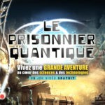 Le prisonnier quantique : un jeu vidéo gratuit au cœur des sciences et des technologies