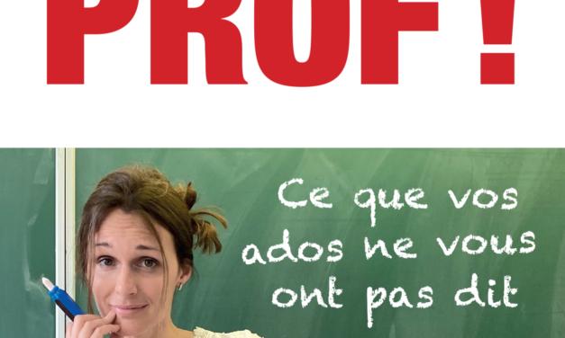 « Prof ! » : plongée dans le quotidien d'une enseignante passionnée